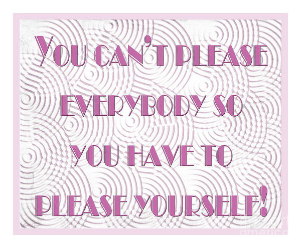 Digital Art - You Can Not Please Everybody by Andee Design