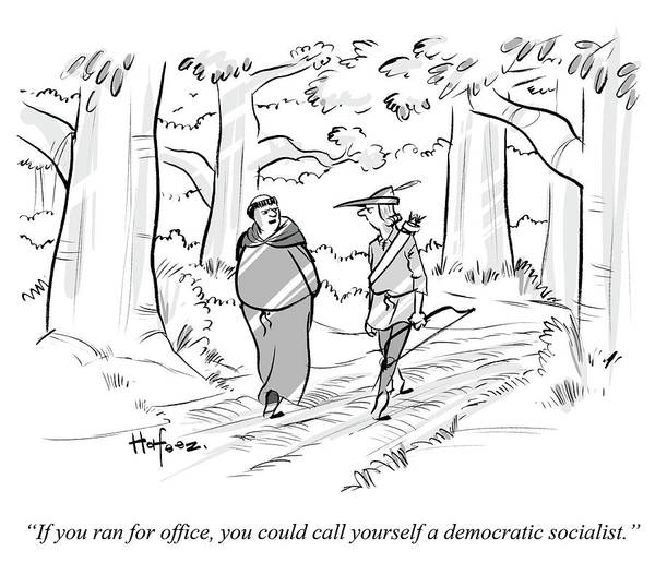 Hafeez Drawing - You Could Call Yourself A Democratic Socialist by Kaamran Hafeez