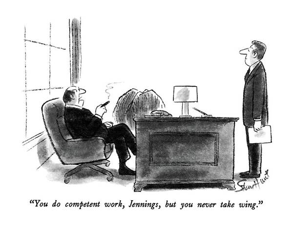 Employer Drawing - You Do Competent Work by Stan Hunt