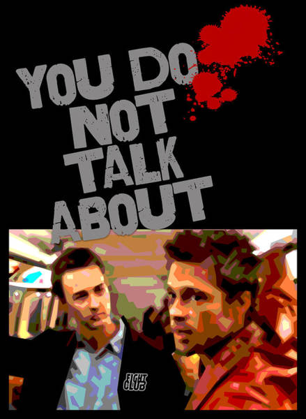 Brad Pitt Digital Art - You Do Not Talk About Fight Club by Douglas Simonson