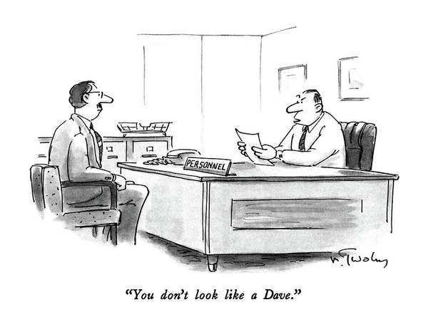 Resume Drawing - You Don't Look Like A Dave by Mike Twohy