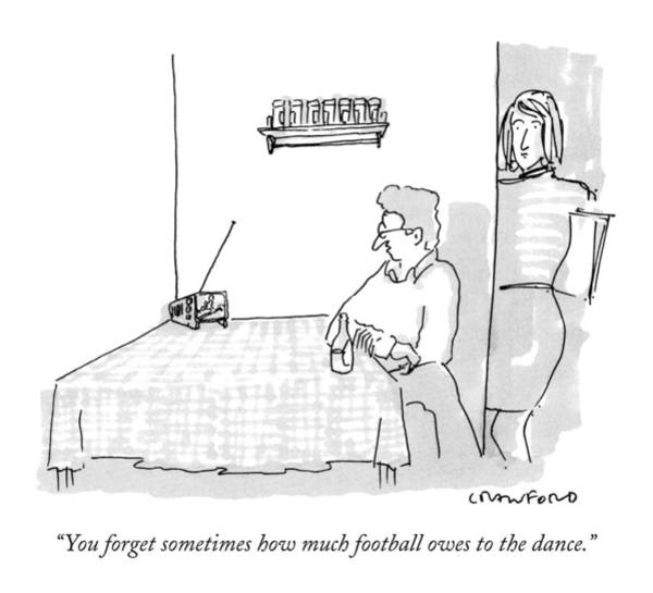 Football Drawing - You Forget Sometimes How Much Football Owes by Michael Crawford