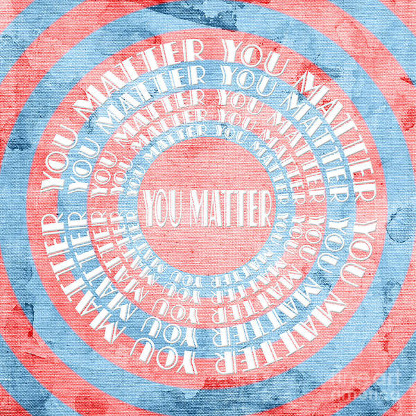 Digital Art - You Matter 10 by Andee Design