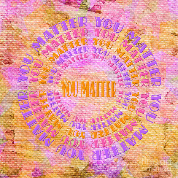 Digital Art - You Matter 13 by Andee Design