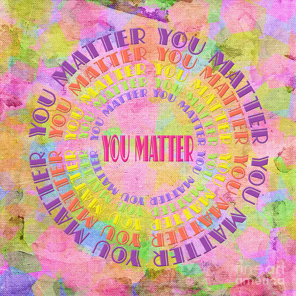 Digital Art - You Matter 14 by Andee Design