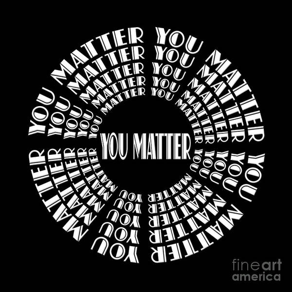 Digital Art - You Matter 2 by Andee Design