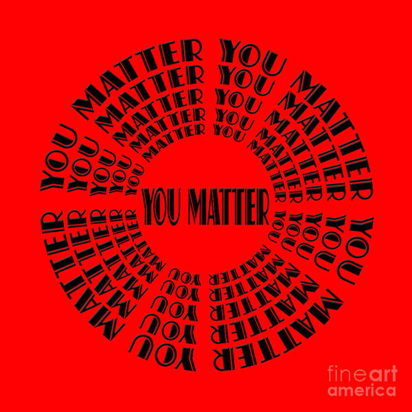 Digital Art - You Matter 3 by Andee Design