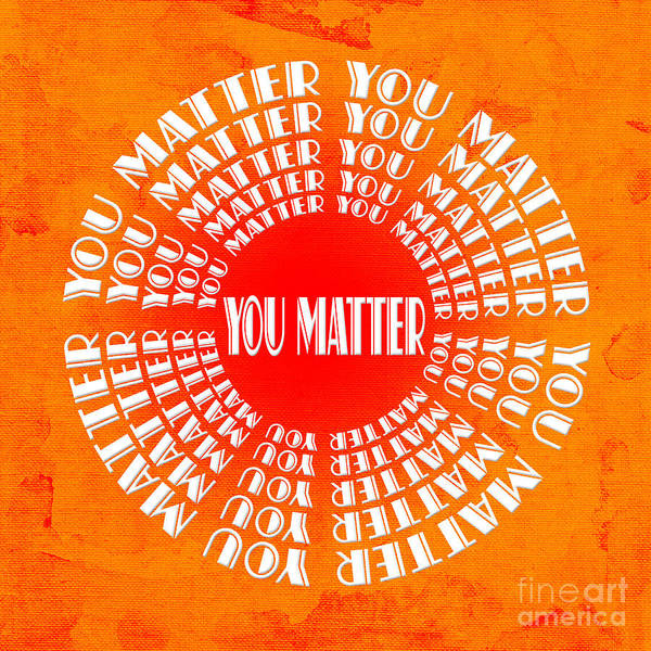 Digital Art - You Matter 5 by Andee Design