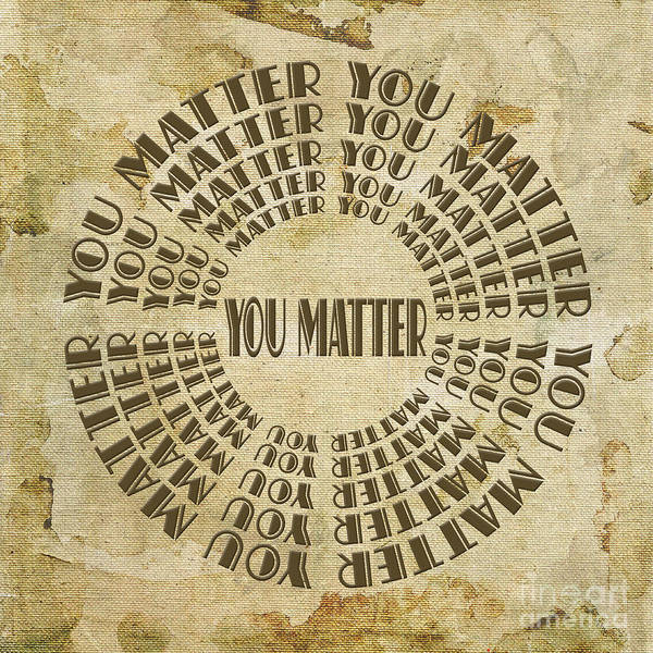 Digital Art - You Matter 6 by Andee Design