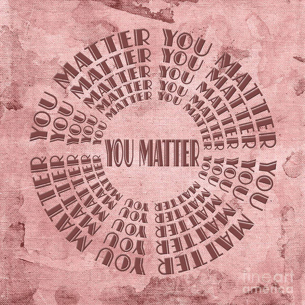 Digital Art - You Matter 7 by Andee Design