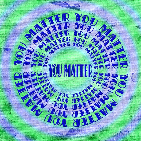 Digital Art - You Matter 9 by Andee Design
