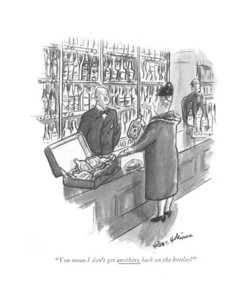 Deposit Drawing - You Mean I Don't Get Anything Back On The Bottles? by Helen E. Hokinson
