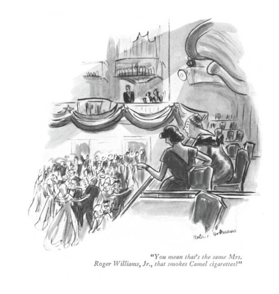 Gala Wall Art - Drawing - You Mean That's The Same Mrs. Roger Williams by Helen E. Hokinson