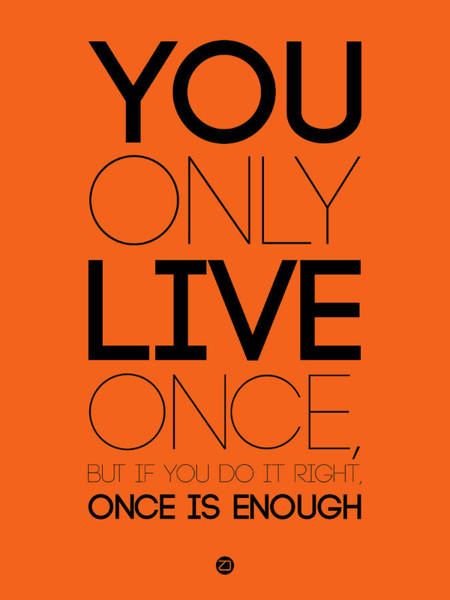 Wall Art - Digital Art - You Only Live Once Poster Orange by Naxart Studio