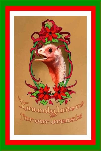 Thanksgiving Dinner Digital Art - You Only Love Us For Our Breasts Christmas Card by Taiche Acrylic Art