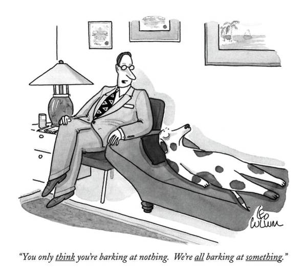 Nothing Drawing - You Only Think You're Barking At Nothing.  We're by Leo Cullum