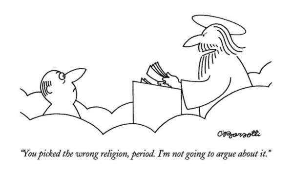Religion Drawing - You Picked The Wrong Religion by Charles Barsotti