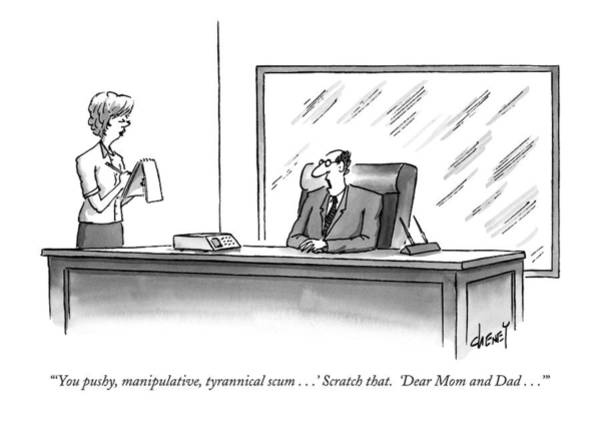 April 21st Drawing - 'you Pushy, Manipulative, Tyrannical Scum . . .' by Tom Cheney