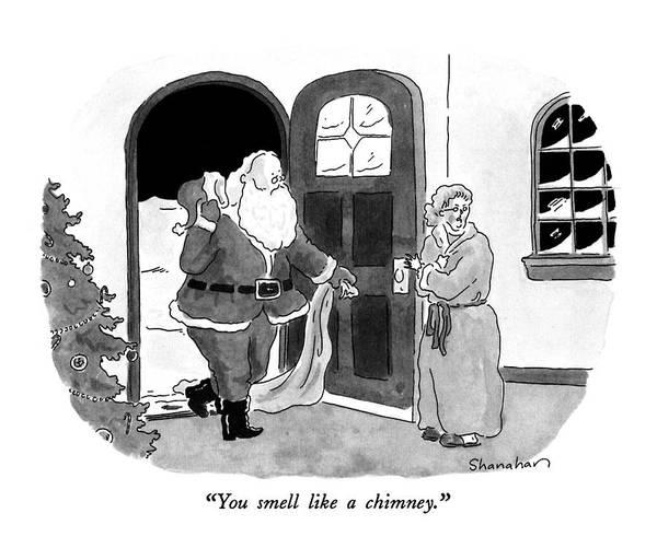 Santa Drawing - You Smell Like A Chimney by Danny Shanahan