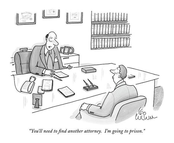 Legal Drawing - You'll Need To Find Another Attorney.  I'm Going by Leo Cullum