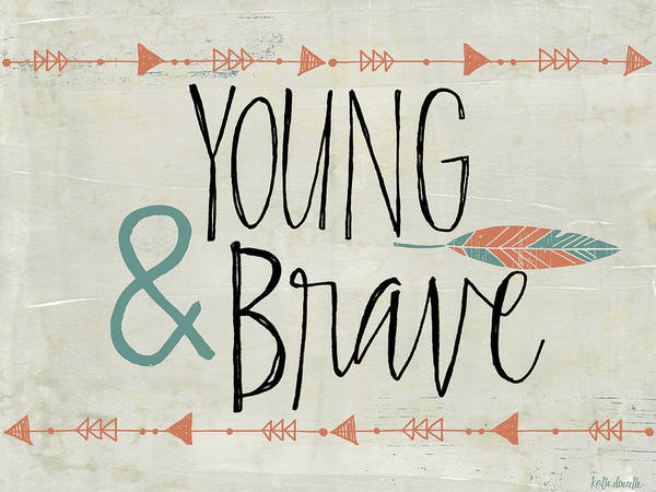 Young And Brave Art Print