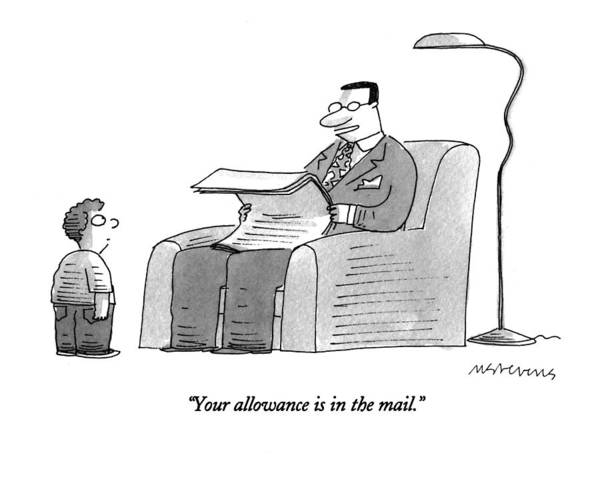 May 23rd Drawing - Your Allowance Is In The Mail by Mick Stevens