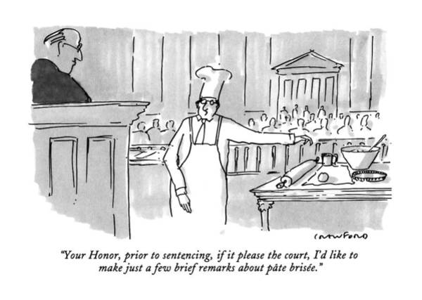 Chefs Drawing - Your Honor, Prior To Sentencing, If It Please by Michael Crawford