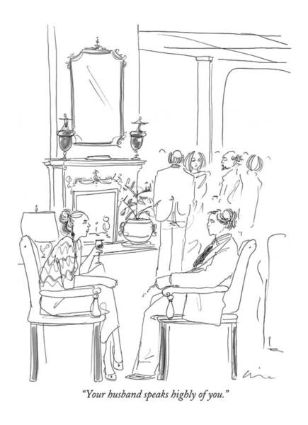 Parties Drawing - Your Husband Speaks Highly Of You by Richard Cline