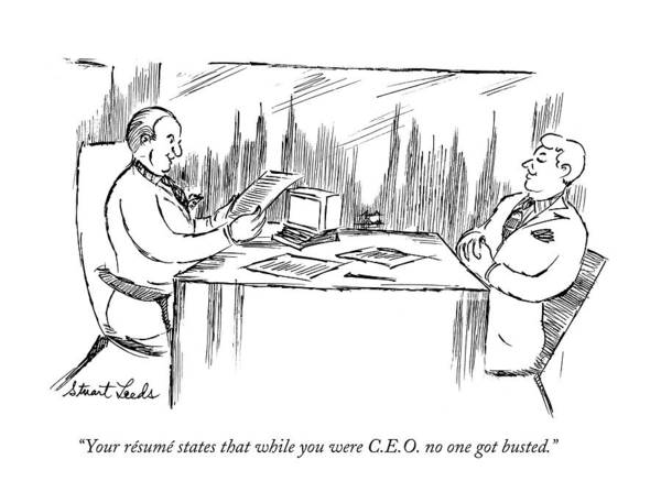 Personnel Drawing - Your Resume States That While You Were C.e.o. No by Stuart Leeds