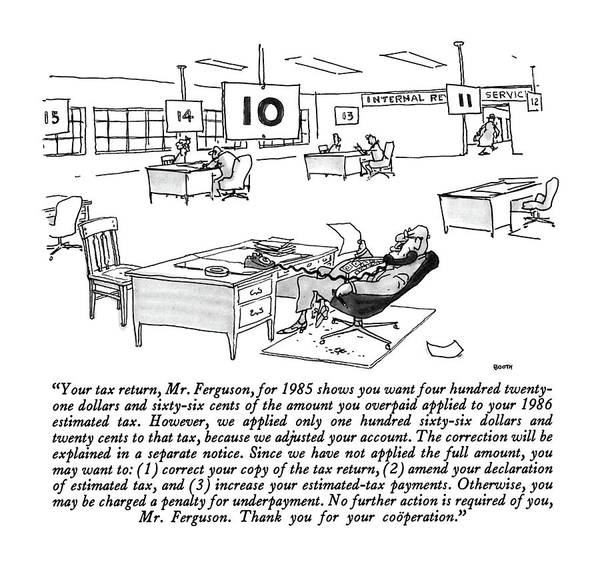 Drawing - Your Tax Return by George Booth