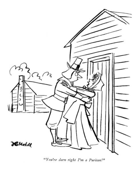 Rejection Drawing - You're Darn Right I'm A Puritan! by Frank Modell
