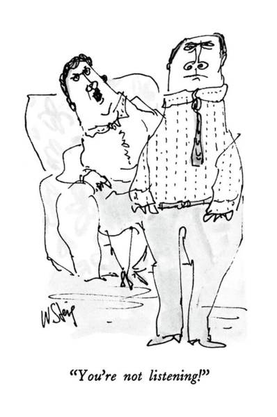 She Wall Art - Drawing - You're Not Listening! by William Steig