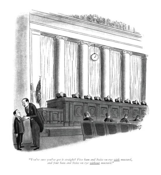 Supreme Court Drawing - You're Sure You've Got It Straight? Five Ham by Robert J. Day