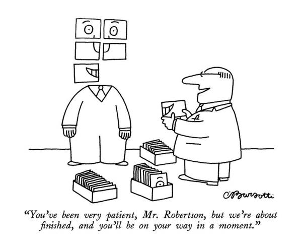 Out Of Business Wall Art - Drawing - You've Been Very Patient by Charles Barsotti