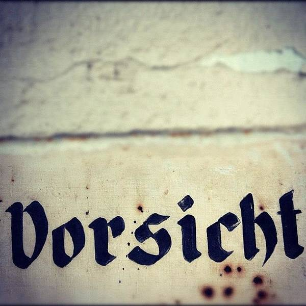 Germany Wall Art - Photograph - Vorsicht - Caution - Old German Sign by Matthias Hauser