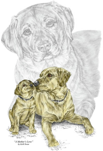 Mutt Drawing - A Mothers Love - Labrador Dog Print Color Tinted by Kelli Swan