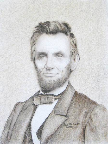 Abe Lincoln Drawing - Abraham Lincoln by Bud  Barnes