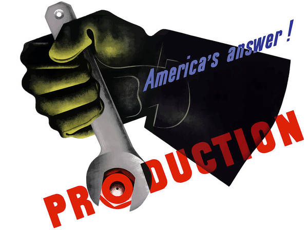 War Bonds Painting - America's Answer -- Production  by War Is Hell Store