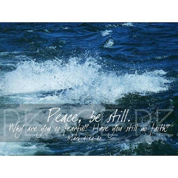 Peace Wall Art - Photograph - and He Awoke And Rebuked The Wind And by Traci Beeson