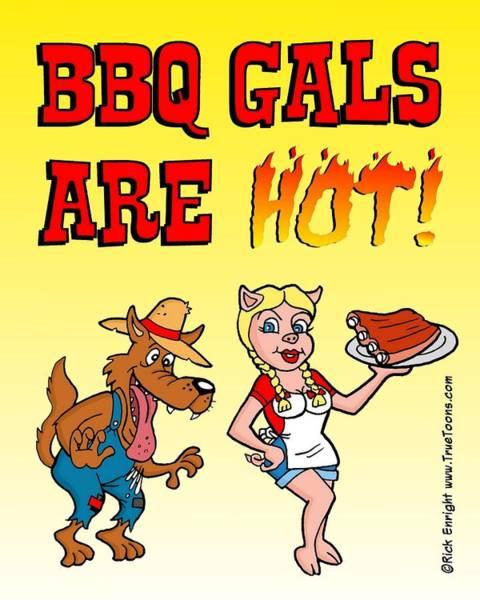 Bbq Digital Art - Bbq Gals Are Hot by Rick Enright