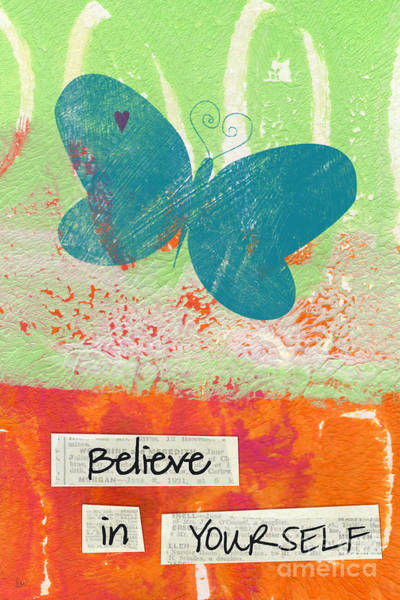 Wall Art - Mixed Media - Believe In Yourself by Linda Woods