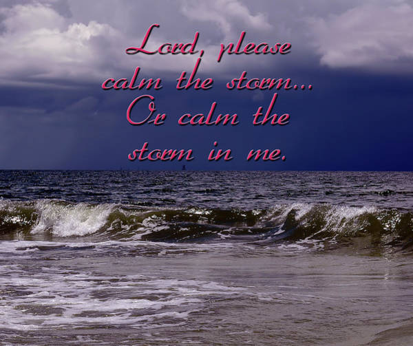 Photograph - Calm The Storm  by Carolyn Marshall