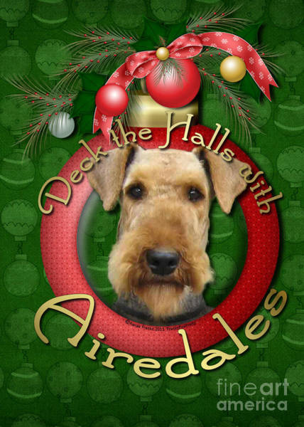 Deck Digital Art - Christmas - Deck The Halls With Airedales by Renae Crevalle