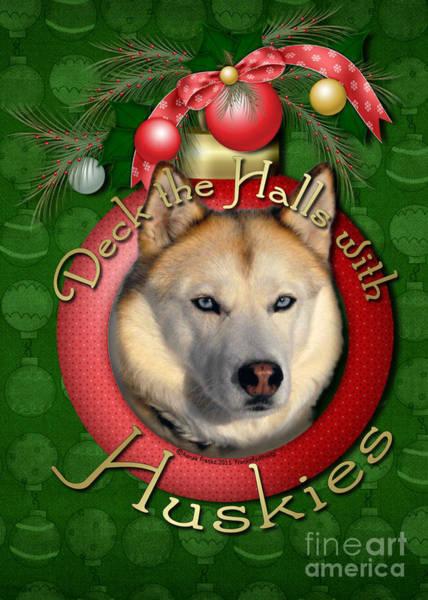Deck Digital Art - Christmas - Deck The Halls With Huskies by Renae Crevalle