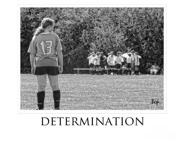 Photograph - Determination by Traci Cottingham
