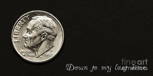 Photograph - Down To My Last Dime by Andee Design