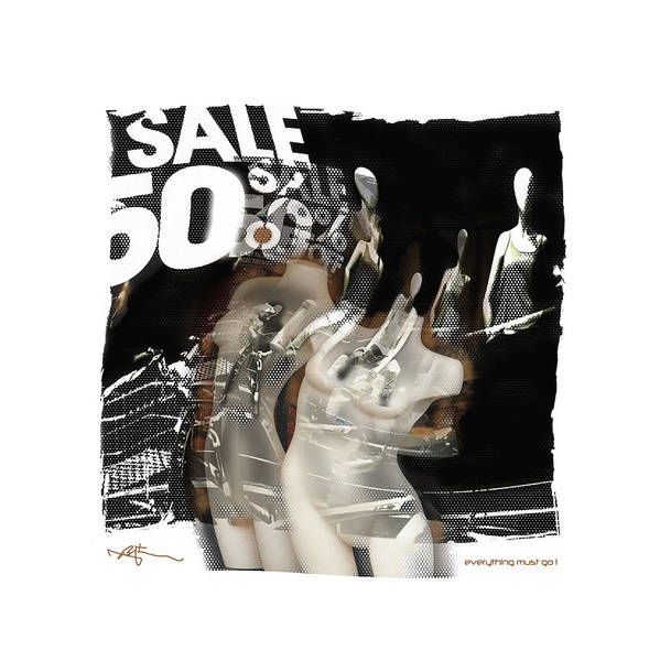 Mannequin Digital Art - Everything Must Go . . . by Bob Salo