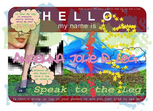 Wall Art - Digital Art - Hello My Name Is Angelina Jolie's Leg by Donna Zoll