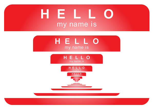 Wall Art - Digital Art - Hello My Name Is Hello My Name Is by Donna Zoll