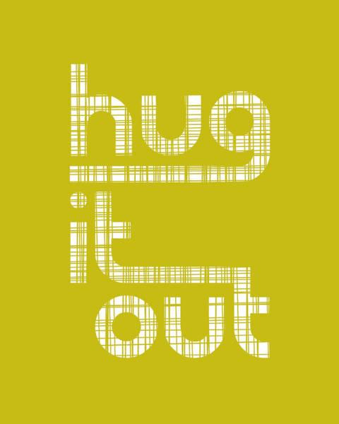 Words Digital Art - Hug It Out by Megan Romo